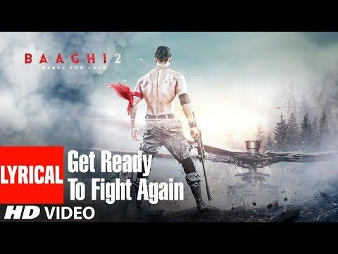 Get Ready To Fight Again Song With Lyrics | Baaghi 2 | Tiger Shroff | Disha Patani | Ahmed Khan