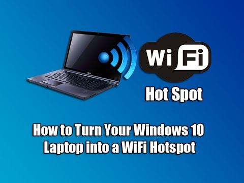 How to Turn Your Windows 10 Laptop into a Wi-Fi Hotspot