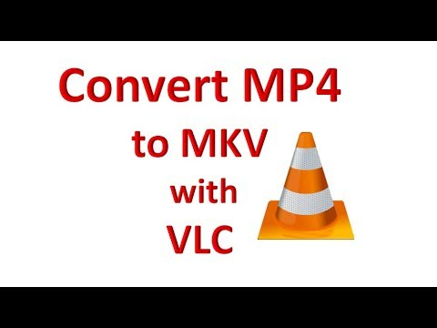 How To Convert MP4 to MKV with VLC Media Player