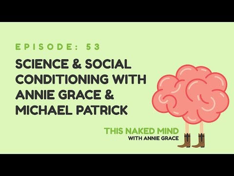 EP 53: Science & Social Conditioning with Annie Grace & Michael Patrick