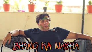 Bhang ka Nasha  Holi Special   Ashish Chanchlani   New Video 2019