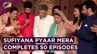 Helly Shah And Rajveer Singh Starrer Sufiyana Pyaar Mera Completes 50 Episodes | Star Bharat