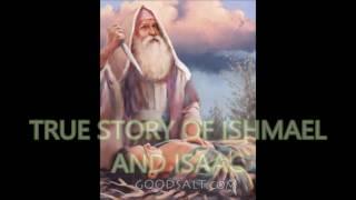 REAL STORY OF iSHMAEL AND iSAAC