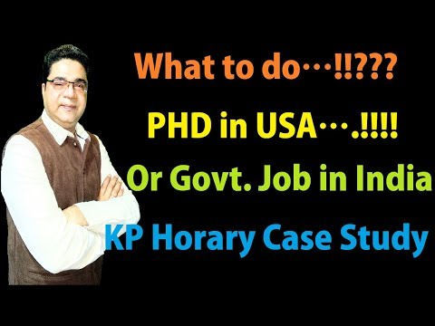 What to do..? PHD in USA or Government Job in India| KP Horary Case Study | Sky Speaks Astrology