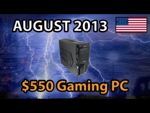 August 2013 - $550 Budget Gaming PC - US Build