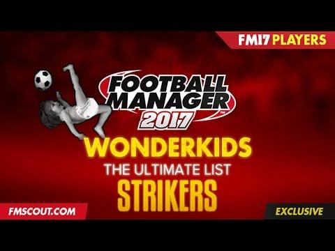 Football Manager 2017 - Top 20 Striker Wonderkids!