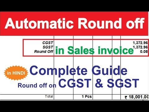 How to create Rounding Off  Iin  CGST & SGST Sales invoice Part- 1 Complete guide
