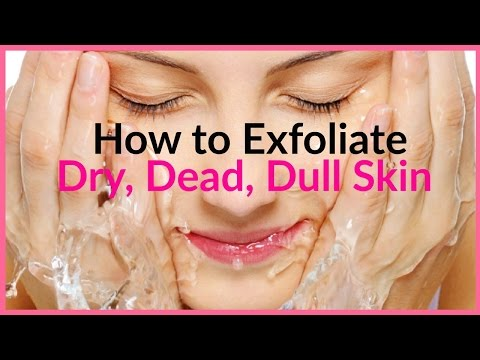 How to Exfoliate Skin Naturally │Gently Get Rid of Acne, Dry Skin, Wrinkles, Dirty Pores, Oily Skin