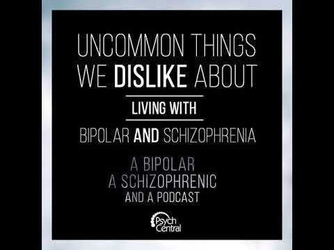 Ep 4: Uncommon Things We Dislike About Living with Bipolar and Schizophrenia