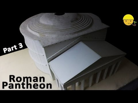 Roman Pantheon | Part 3 | How to make a model of Roman Pantheon