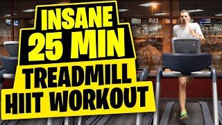 HIIT Workout - Insane 25 Minute Treadmill Workout