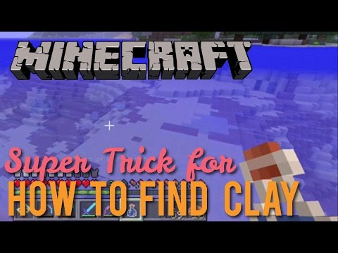SUPER TRICK How to Find Clay in Minecraft Survival Mode