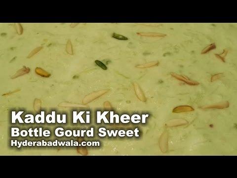 Kaddu Ki Kheer Recipe Video – How to Make Hyderabadi Bottle gourd Sweet at Home – Easy & Simple