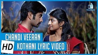 Chandi Veeran | Kothani Lyric Video | Atharvaa