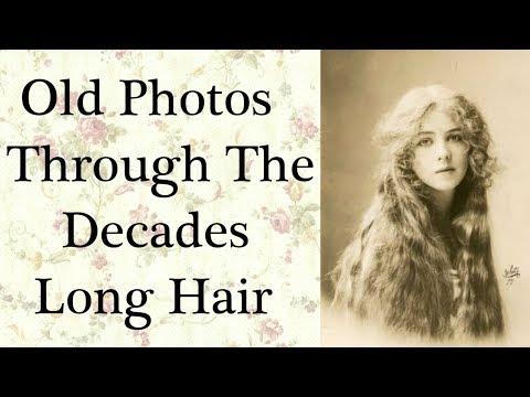 Long Hair Through The Decades 1900's-50's Old Photos