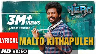 Malto Kithapuleh - Lyrical   Hero Tamil Movie   Sivakarthikeyan   Yuvan Shankar Raja  Arjun Sarja