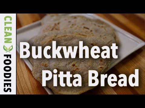 Buckwheat Pitta Recipe (Gluten Free)