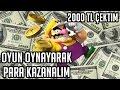 Oyun Oynayarak Para Kazan 2000 Tl ektm