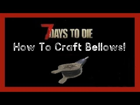 7DTD - How To Craft Bellows (PS4)
