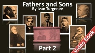 Part 2 - Fathers and Sons Audiobook by Ivan Turgenev (Chs 11-18)