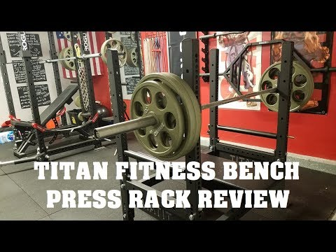 Titan Fitness Bench Press Rack Review
