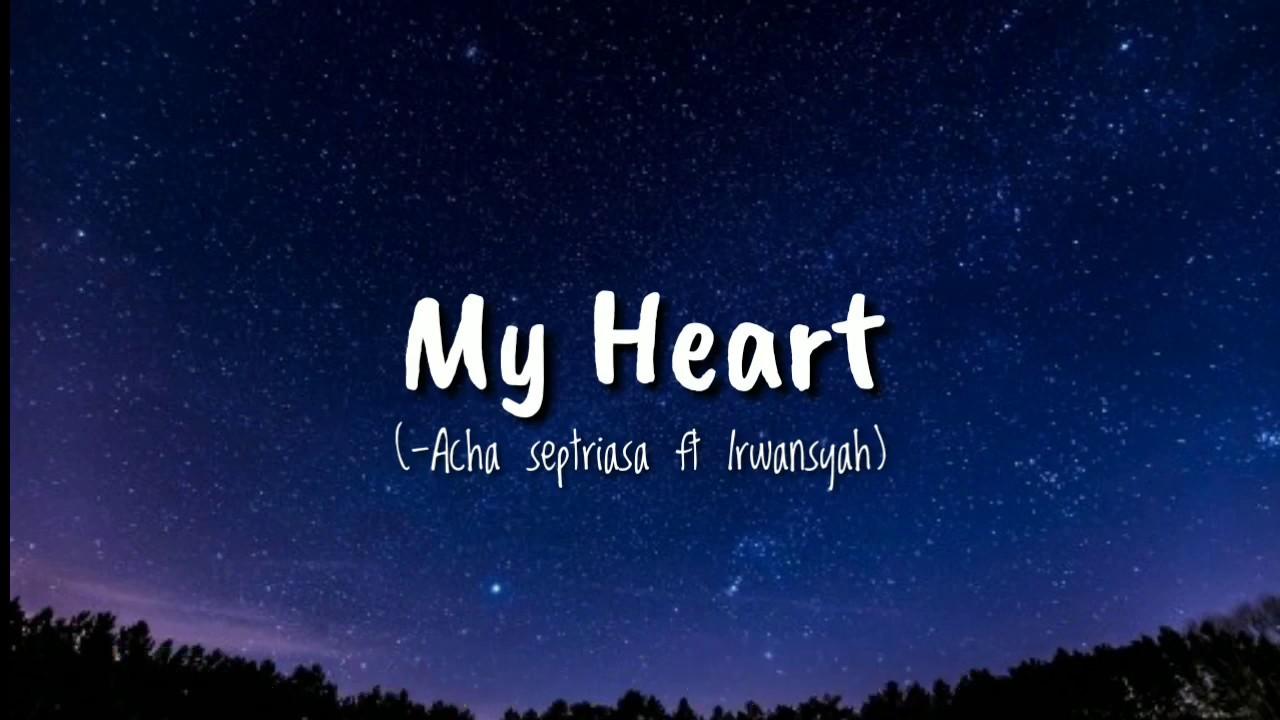 Download My Heart (-Acha Septriasa ft Irwansyah ) Vidio lirik MP3 Gratis