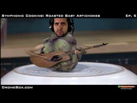 Symphonic Cooking Ep. 5: Roasted Baby Artichoke