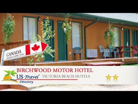 Birchwood Motor Hotel - Victoria Beach Hotels, Canada