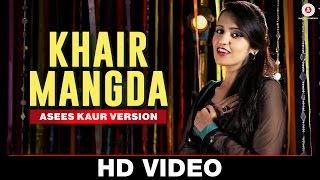 Khair Mangda - Asees Kaur Version | A Flying Jatt | Sachin - Jigar