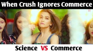 Science VS Commerce Students - School Stories On Bollywood Style