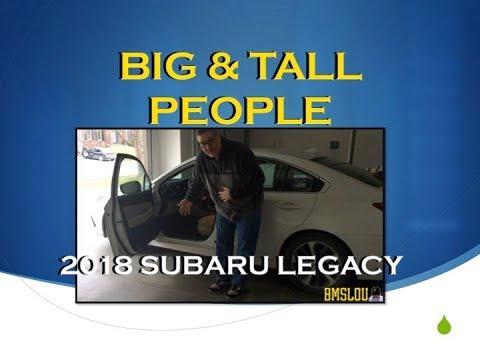 2018 Subaru Legacy Sedan 2.5L : BIG & TALL - How would YOU fit??