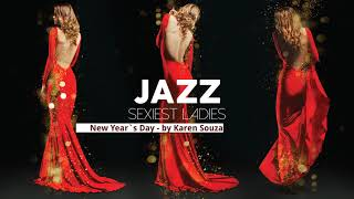 Sexiest Ladies of Jazz - The Trilogy! - Full Album - NEW!