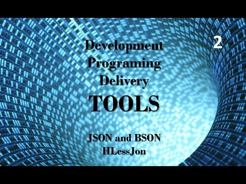 JSON and BSON - Development, Programing and Delivery Tools HLessJon