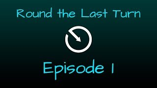 Download Round the Last Turn - Episode 1: Heaven Inc, Cameras, and More Video