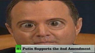 Adam Schiff Claims Putin Supports the 2nd Amendment