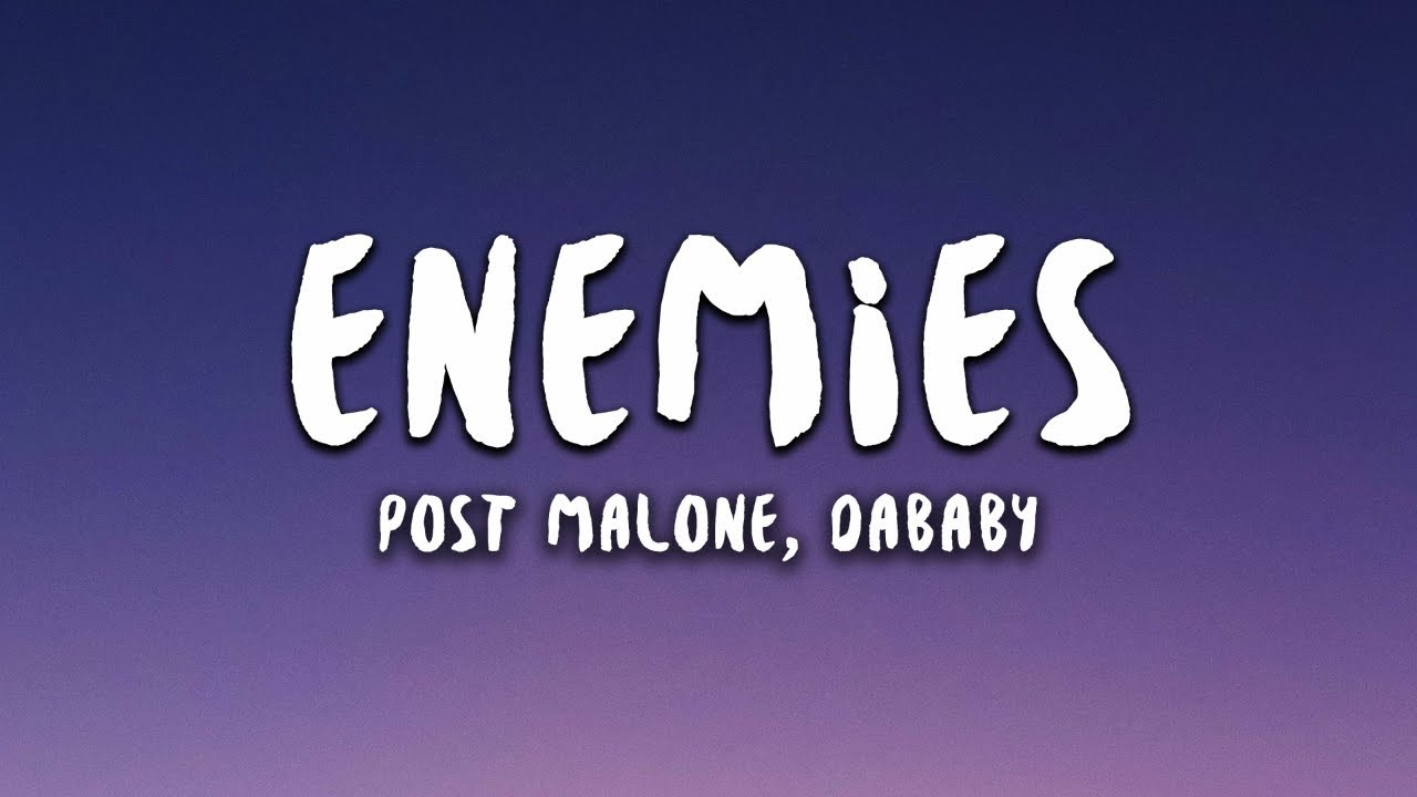 Post Malone - Enemies (feat. DaBaby)