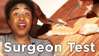We Attempted A Surgeon Tryout Test