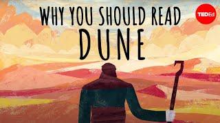 "Why should you read ""Dune"" by Frank Herbert? - Dan Kwartler"