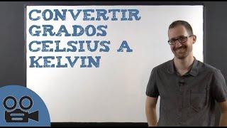 Convertir Grados Celsius A Kelvin