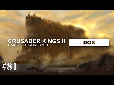 Crusader Kings 2: Game of thrones mod- Dox #81