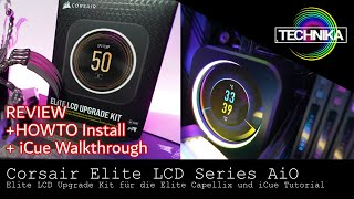 Corsair Elite LCD AiO und Elite LCD Upgrade Kit / HOWTO Install +  inkl. iCue Tutorial