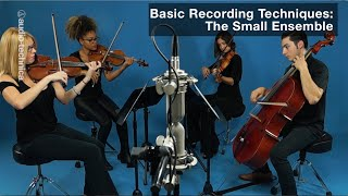 Basic Recording Techniques: The Small Ensemble