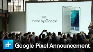 Google Pixel - October 4th Full Announcement