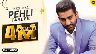 Pehli Tareek   Navi Singh   Full Official Music Video    Yaar Anmulle Records 2015