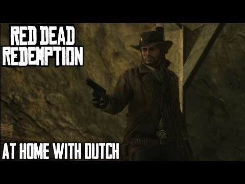 Red Dead Redemption Walkthrough: Mission 43 At Home with Dutch