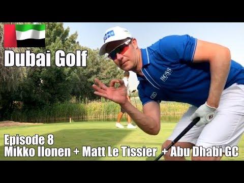 Dubai Golf | Episode 8 | Golf with Mikko Ilonen + Matt Le Tissier