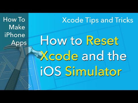 Xcode Tips - How to Reset Xcode and the iOS Simulator