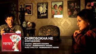 """Chirosokha He Full Song - Bengali Film """"Chotushkone"""" - Srikanto Acharya"""