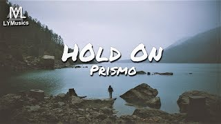 Prismo - Hold On (Lyrics)