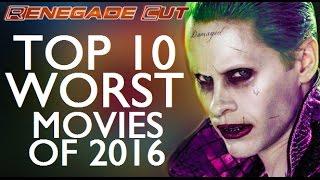 Top 10 Worst Movies of 2016 - Renegade Cut